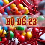 Bộ số đề 23 đã lên là chỉ trúng – Chơi quanh năm không sợ